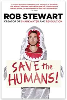 Rob Stewart Save the Humans